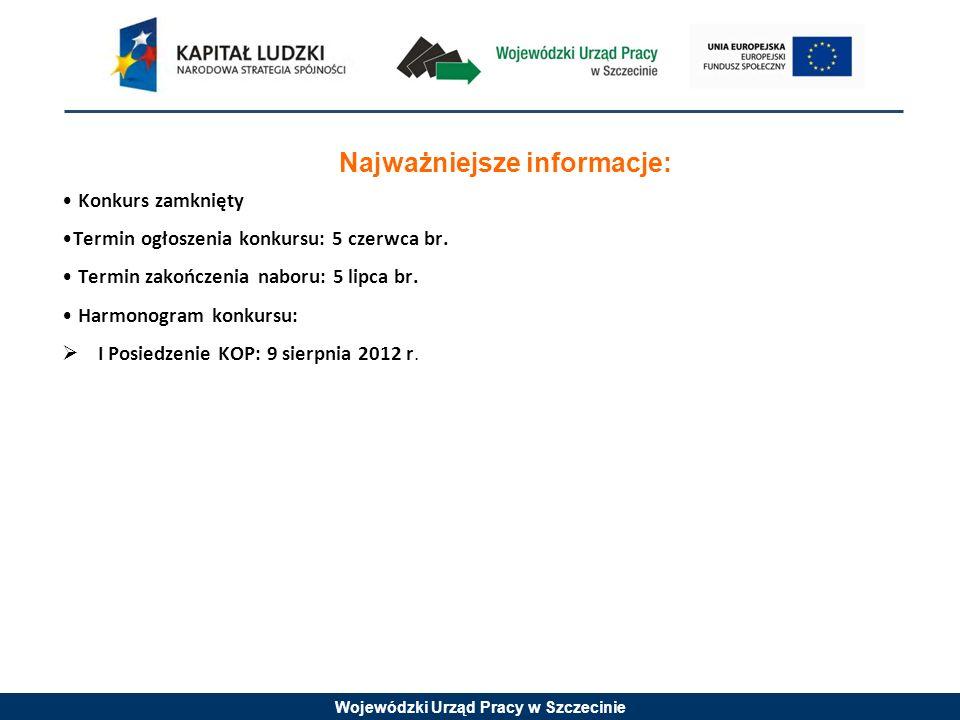 Wojewódzki Urząd Pracy w Szczecinie Najważniejsze informacje: Konkurs zamknięty Termin ogłoszenia konkursu: 5 czerwca br.