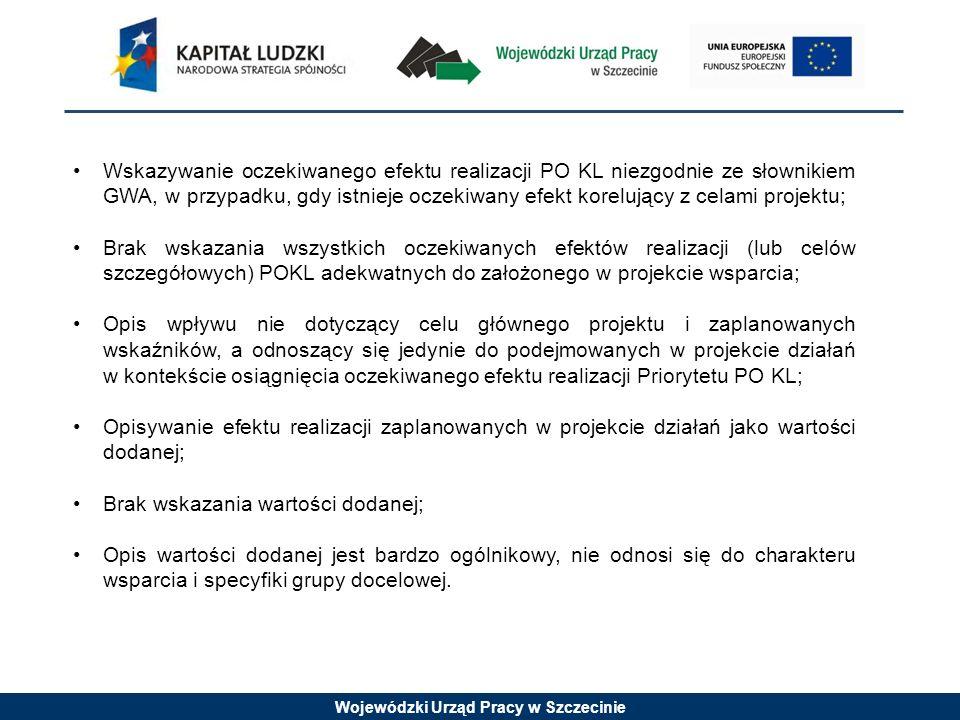Wojewódzki Urząd Pracy w Szczecinie Wskazywanie oczekiwanego efektu realizacji PO KL niezgodnie ze słownikiem GWA, w przypadku, gdy istnieje oczekiwan