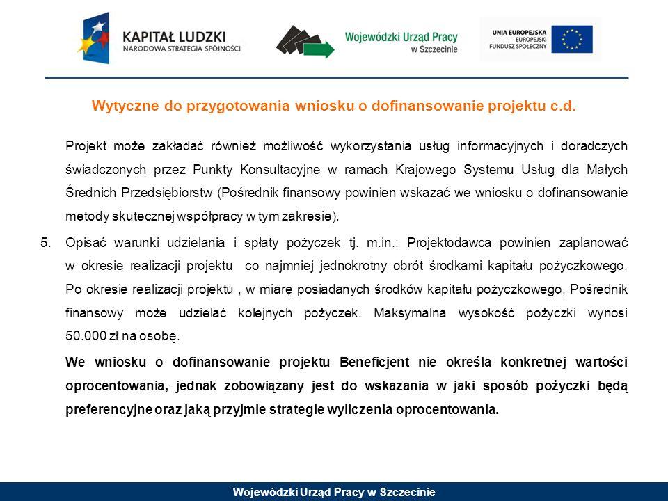 Wojewódzki Urząd Pracy w Szczecinie Wytyczne do przygotowania wniosku o dofinansowanie projektu c.d.