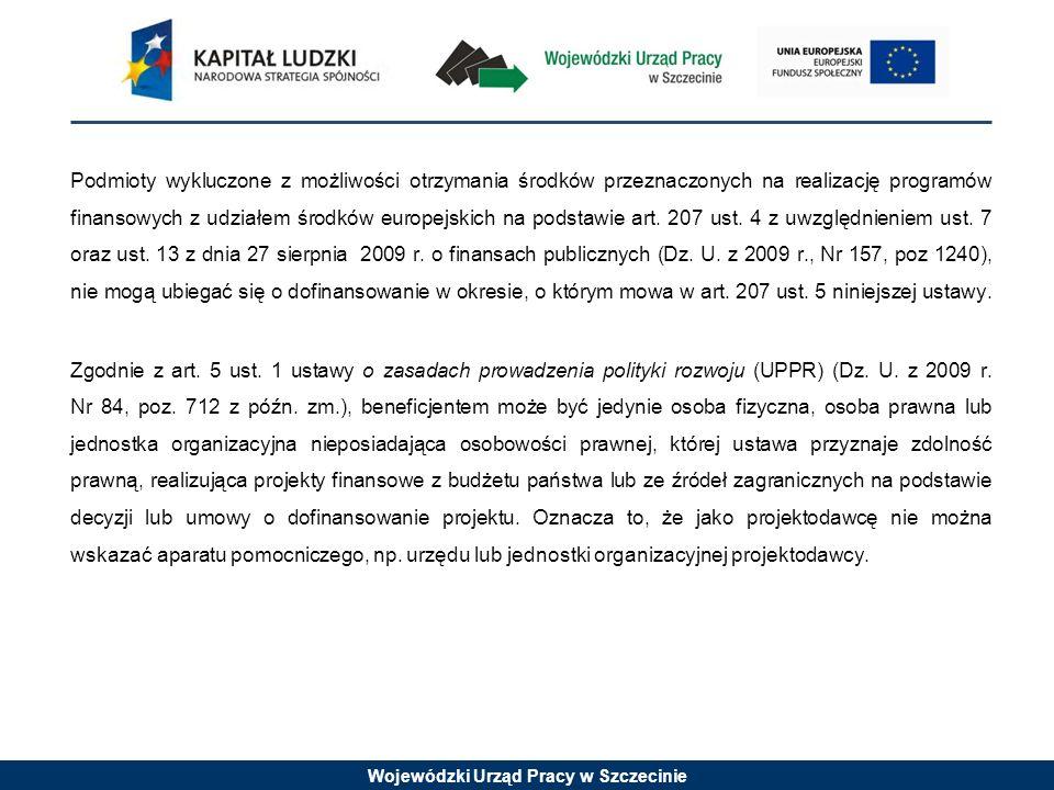 Wojewódzki Urząd Pracy w Szczecinie Ogólne kryteria horyzontalne: 1.Zgodność z właściwymi politykami i zasadami wspólnotowymi (w tym: polityką równych szans, zasadą równości szans kobiet i mężczyzn i koncepcją zrównoważonego rozwoju) oraz prawodawstwem wspólnotowym.
