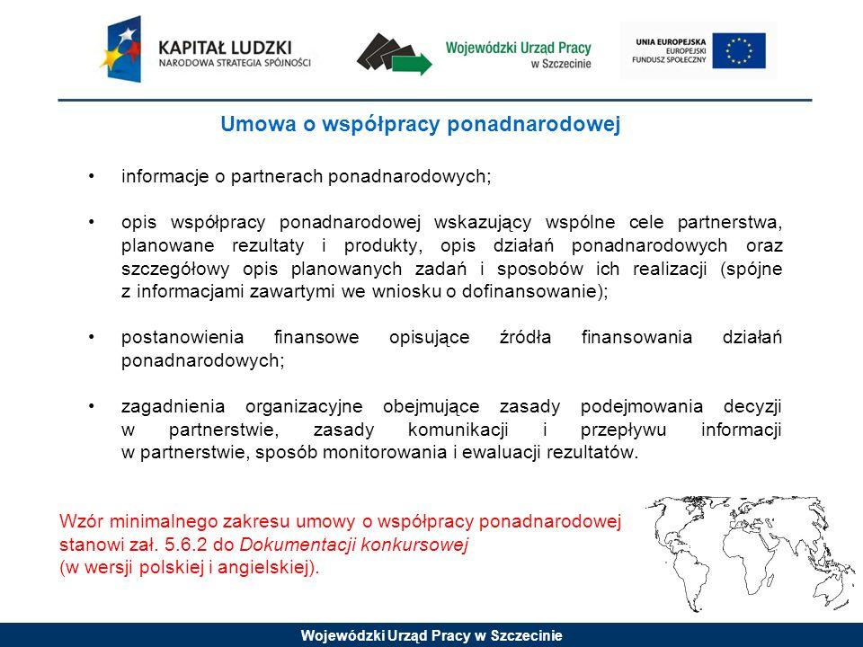 Wojewódzki Urząd Pracy w Szczecinie Umowa o współpracy ponadnarodowej informacje o partnerach ponadnarodowych; opis współpracy ponadnarodowej wskazują