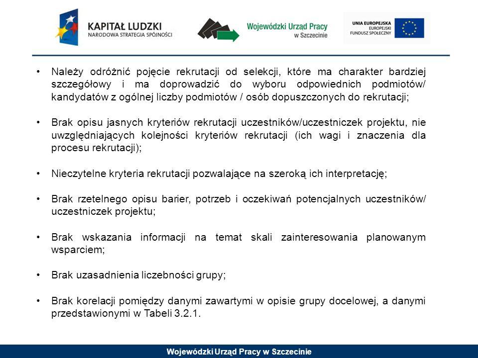 Wojewódzki Urząd Pracy w Szczecinie Należy odróżnić pojęcie rekrutacji od selekcji, które ma charakter bardziej szczegółowy i ma doprowadzić do wyboru