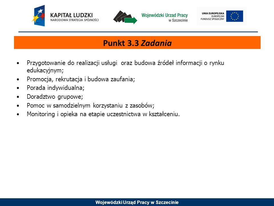 Wojewódzki Urząd Pracy w Szczecinie Przygotowanie do realizacji usługi oraz budowa źródeł informacji o rynku edukacyjnym; Promocja, rekrutacja i budow