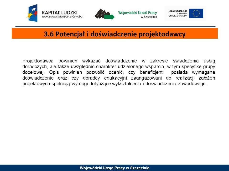 Wojewódzki Urząd Pracy w Szczecinie Projektodawca powinien wykazać doświadczenie w zakresie świadczenia usług doradczych, ale także uwzględnić charakter udzielonego wsparcia, w tym specyfikę grupy docelowej.