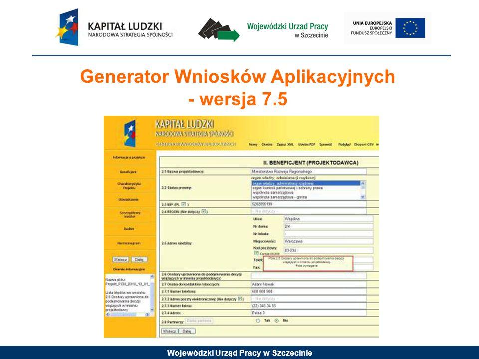 Wojewódzki Urząd Pracy w Szczecinie Generator Wniosków Aplikacyjnych - wersja 7.5