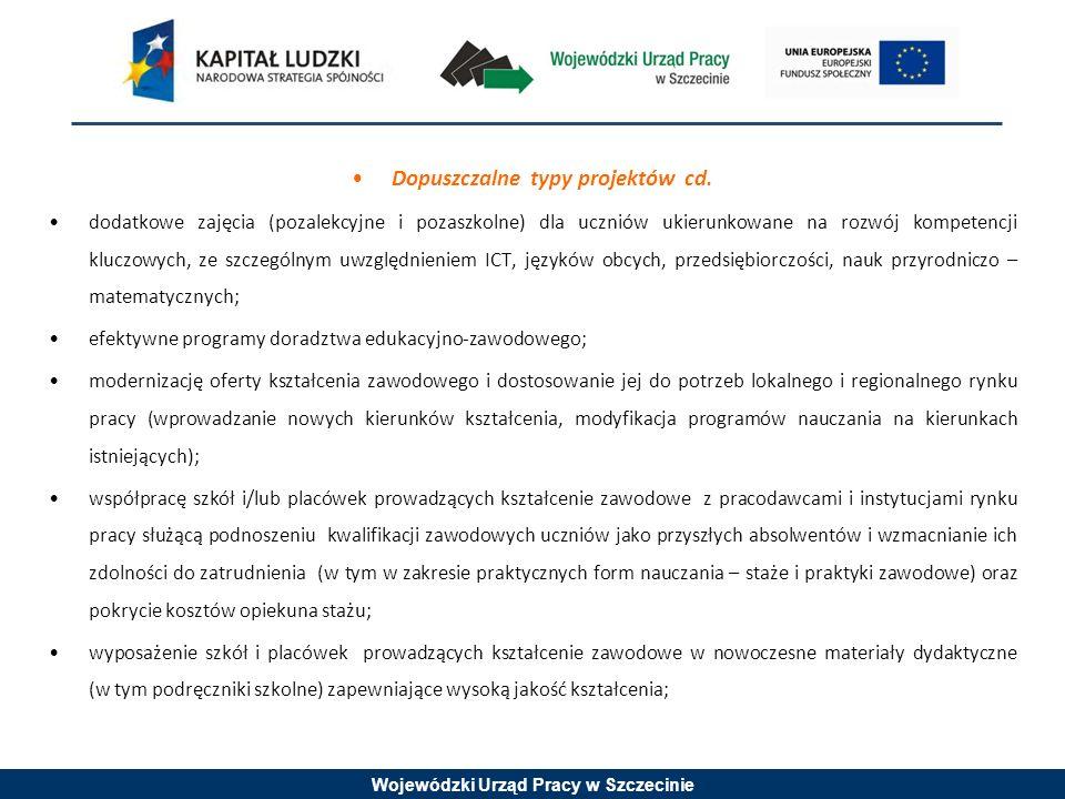 Wojewódzki Urząd Pracy w Szczecinie Dopuszczalne typy projektów cd. dodatkowe zajęcia (pozalekcyjne i pozaszkolne) dla uczniów ukierunkowane na rozwój