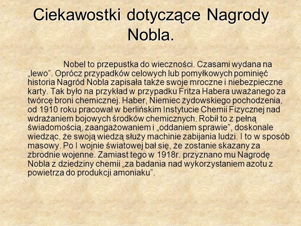 Nobel to przepustka do wieczności.Czasami wydana na lewo.