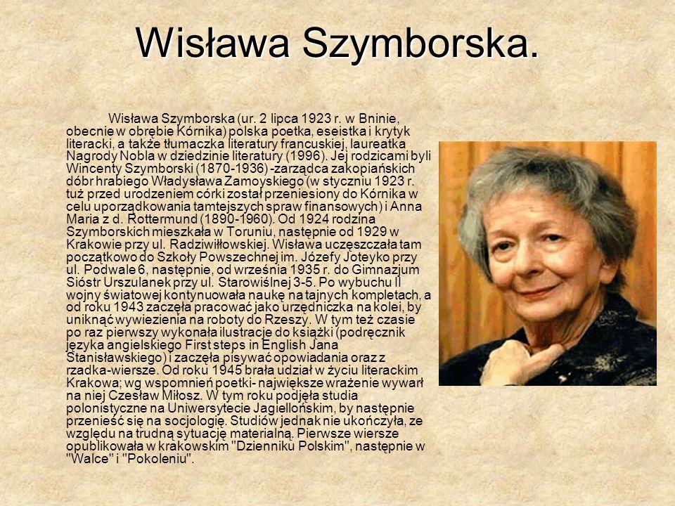 Wisława Szymborska.Wisława Szymborska (ur. 2 lipca 1923 r.