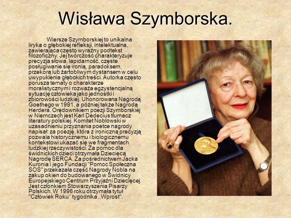 Wiersze Szymborskiej to unikalna liryka o głębokiej refleksji, intelektualna, zawierająca często wyraźny podtekst filozoficzny.