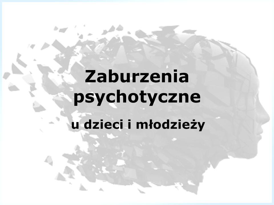 Zaburzenia psychotyczne u dzieci i młodzieży