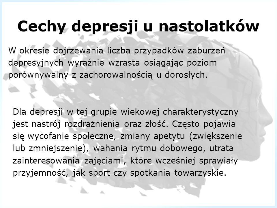 Cechy depresji u nastolatków W okresie dojrzewania liczba przypadków zaburzeń depresyjnych wyraźnie wzrasta osiągając poziom porównywalny z zachorowal