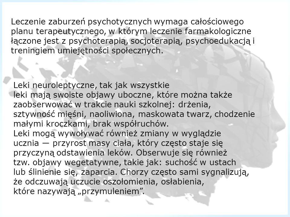 Leczenie zaburzeń psychotycznych wymaga całościowego planu terapeutycznego, w którym leczenie farmakologiczne łączone jest z psychoterapią, socjoterap