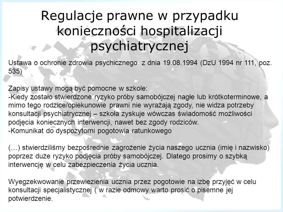 Regulacje prawne w przypadku konieczności hospitalizacji psychiatrycznej Ustawa o ochronie zdrowia psychicznego z dnia 19.08.1994 (DzU 1994 nr 111, po