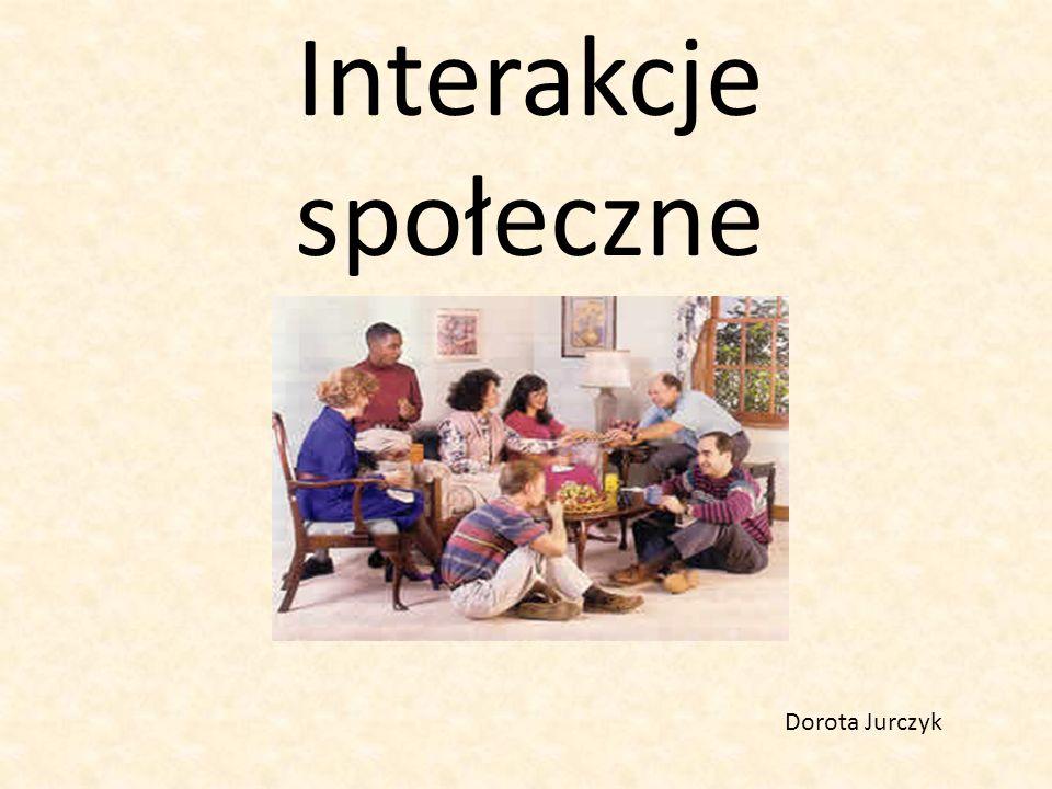 Interakcja społeczna jest trwałą cechą wszystkich społeczeństw.