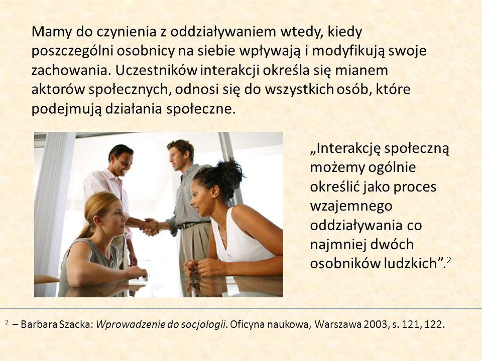 Interakcja jako przedmiot zainteresowania psychologii Psychologia społeczna także interesuje się interakcjami społecznymi; bywa ona określana jako dyscyplina zajmująca się dziedziną stosunków międzyosobowych.