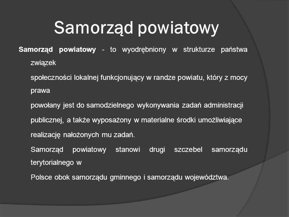 Samorząd powiatowy Samorząd powiatowy - to wyodrębniony w strukturze państwa związek społeczności lokalnej funkcjonujący w randze powiatu, który z moc