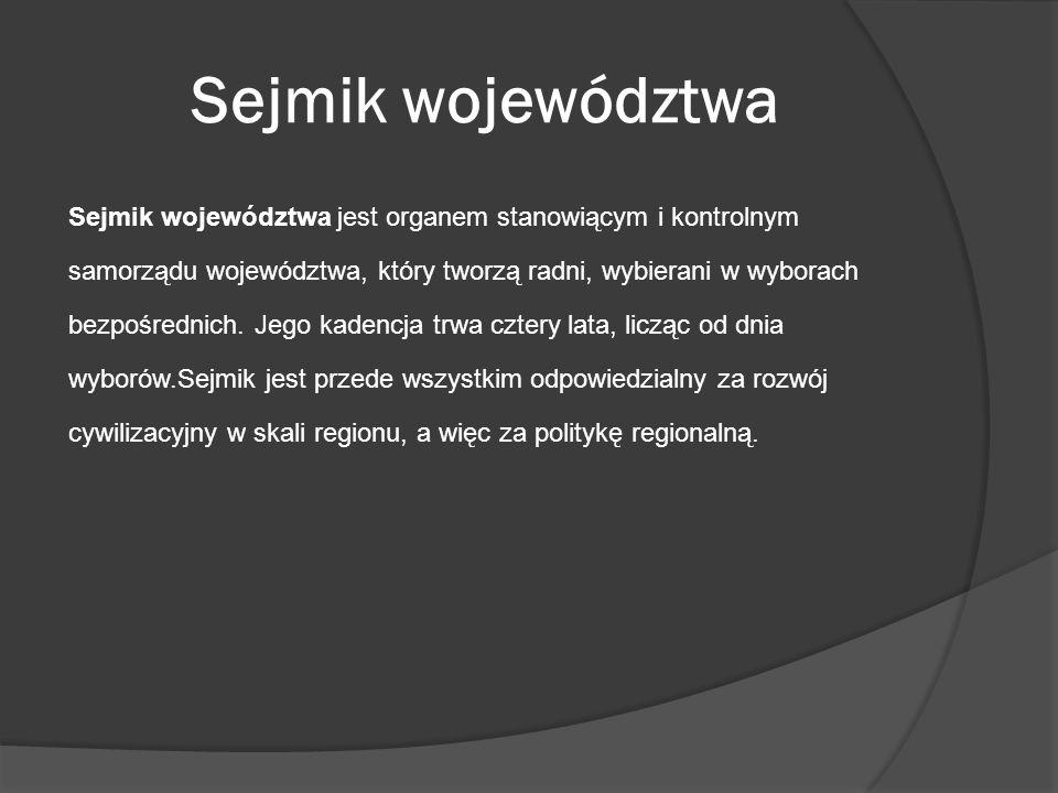 Sejmik województwa Sejmik województwa jest organem stanowiącym i kontrolnym samorządu województwa, który tworzą radni, wybierani w wyborach bezpośredn