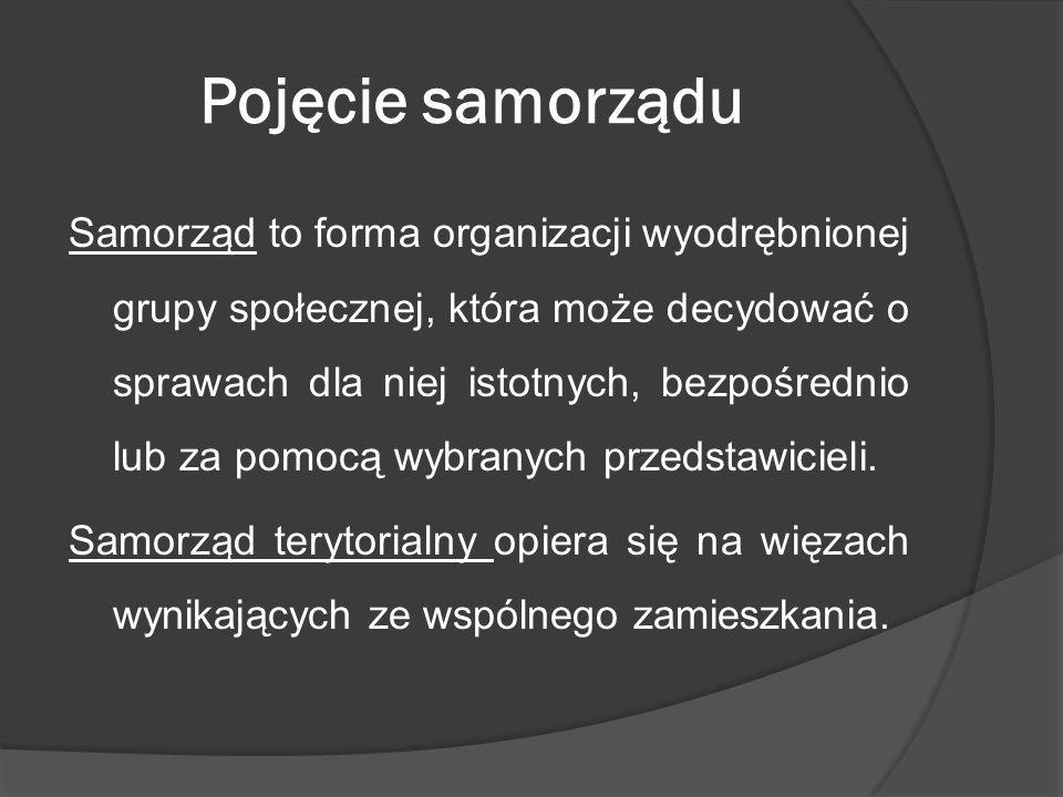 Pojęcie samorządu Samorząd to forma organizacji wyodrębnionej grupy społecznej, która może decydować o sprawach dla niej istotnych, bezpośrednio lub z