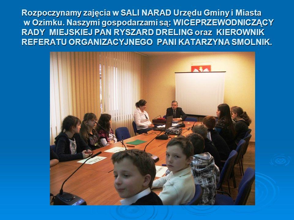 GMINA OZIMEK W FAKTACH ZAJĘCIA GRUPY III NASZA GMINA odbyły się 27 stycznia 2010r. W URZĘDZIE GMINY I MIASTA W URZĘDZIE GMINY I MIASTA W OZIMKU