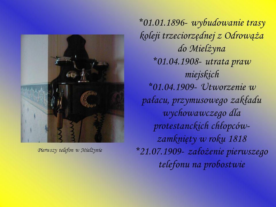 *01.01.1896- wybudowanie trasy koleji trzeciorzędnej z Odrowąża do Mielżyna *01.04.1908- utrata praw miejskich *01.04.1909- Utworzenie w pałacu, przym
