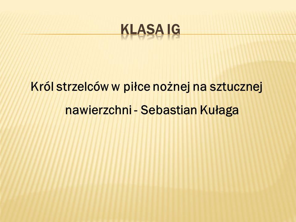 Król strzelców w piłce nożnej na sztucznej nawierzchni - Sebastian Kułaga