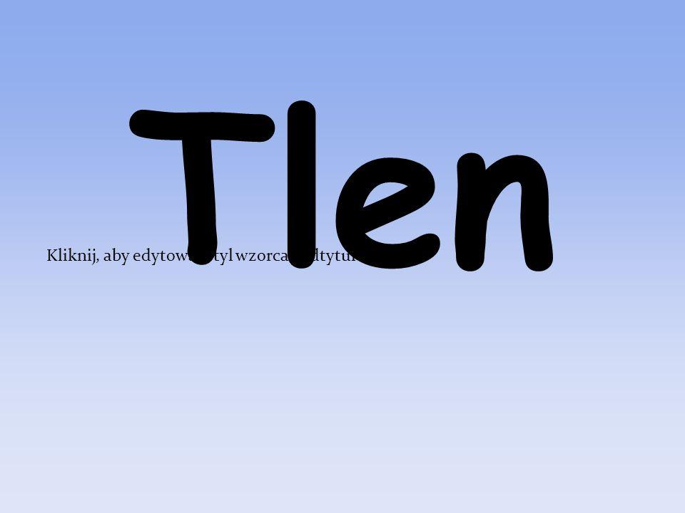 Kliknij, aby edytować styl wzorca podtytułu Tlen