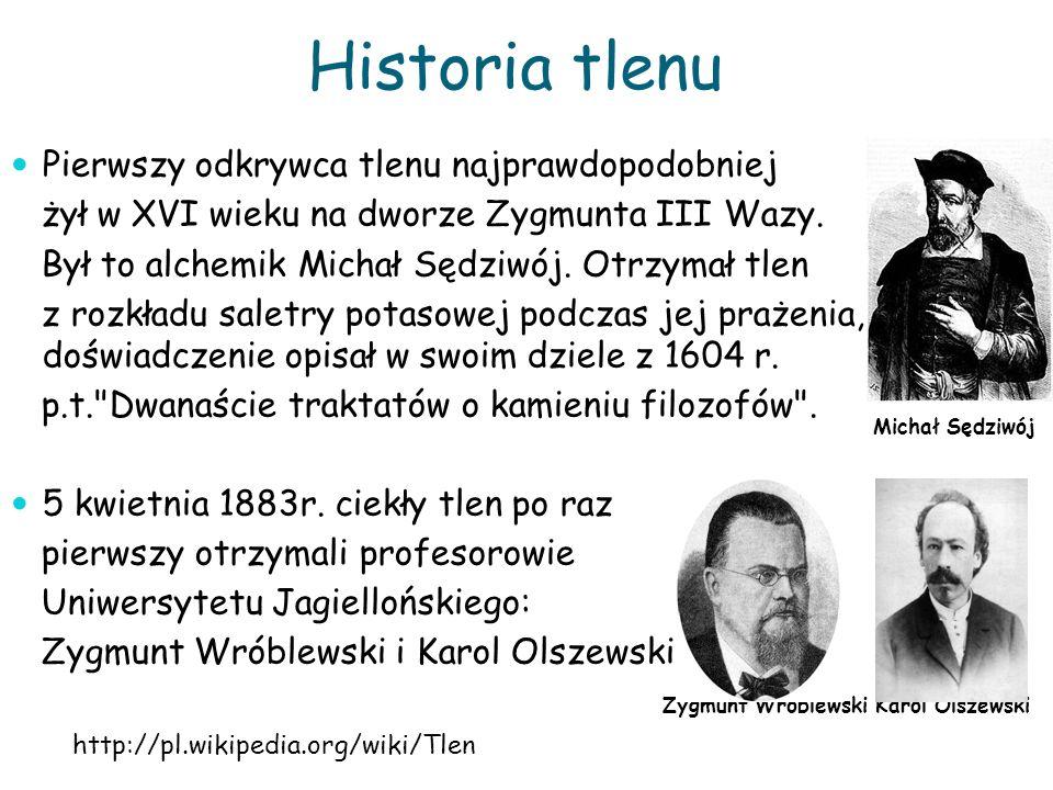Historia tlenu Pierwszy odkrywca tlenu najprawdopodobniej żył w XVI wieku na dworze Zygmunta III Wazy.
