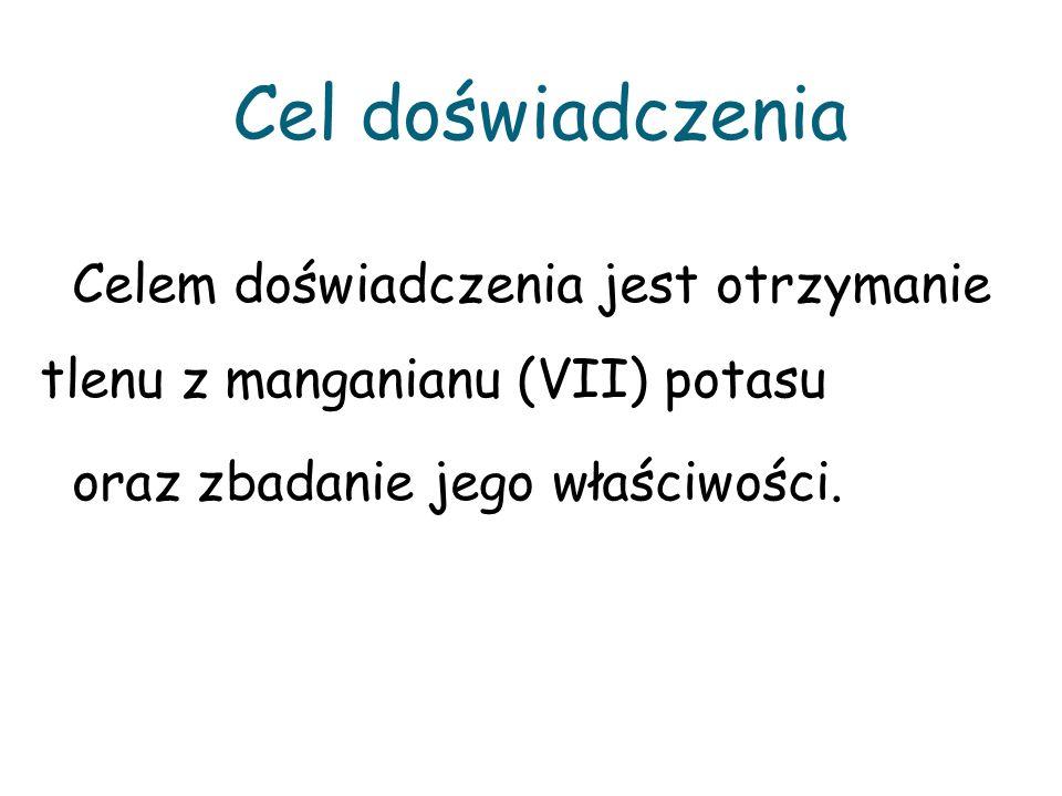 Wniosek : Najpierw reaguje stężony kwas siarkowy (VI) z manganianem (VII) potasu.