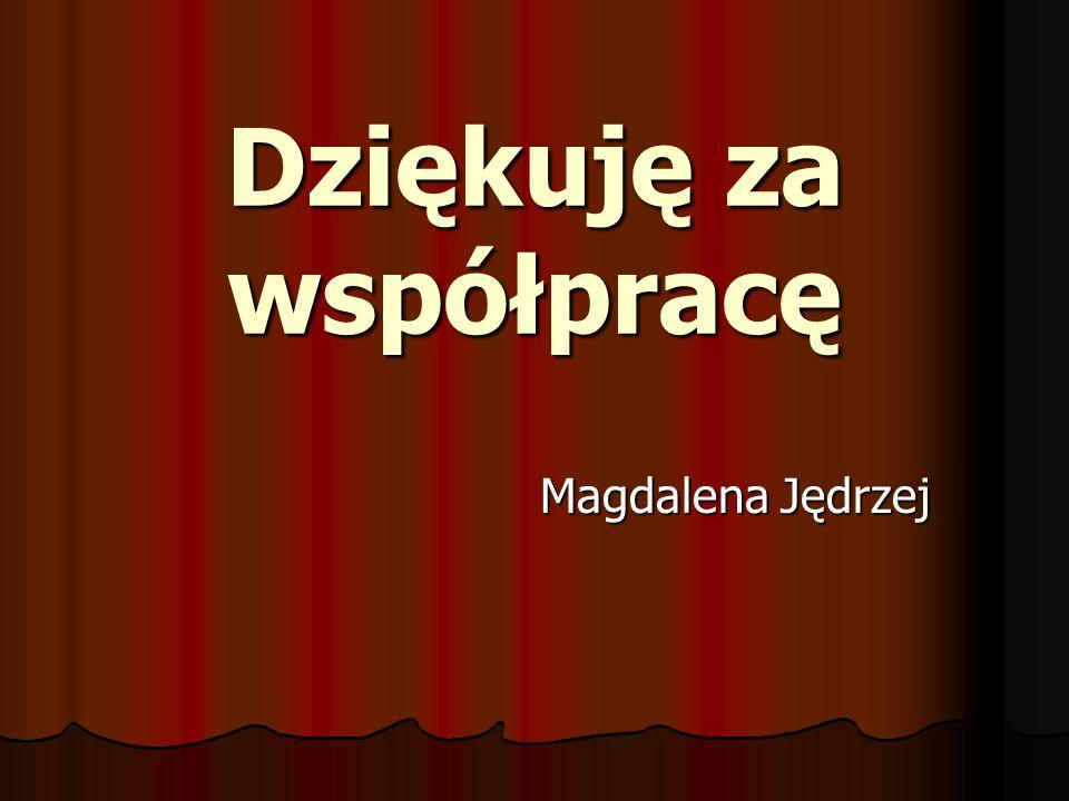 Dziękuję za współpracę Magdalena Jędrzej Magdalena Jędrzej
