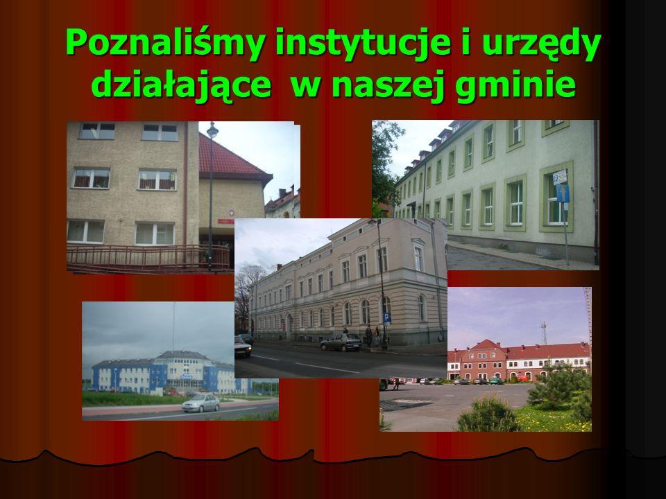 Poznaliśmy instytucje i urzędy działające w naszej gminie