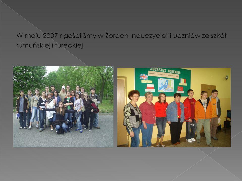 W maju 2007 r gościliśmy w Żorach nauczycieli i uczniów ze szkół rumuńskiej i tureckiej.