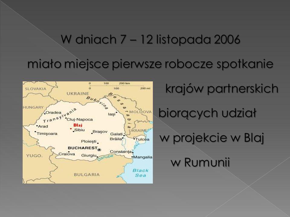 W dniach 7 – 12 listopada 2006 miało miejsce pierwsze robocze spotkanie krajów partnerskich krajów partnerskich biorących udział w projekcie w Blaj w