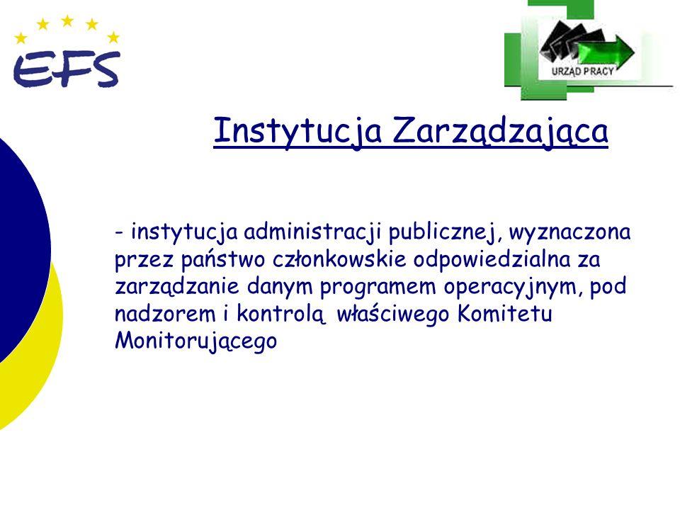 13 Instytucja Zarządzająca - instytucja administracji publicznej, wyznaczona przez państwo członkowskie odpowiedzialna za zarządzanie danym programem