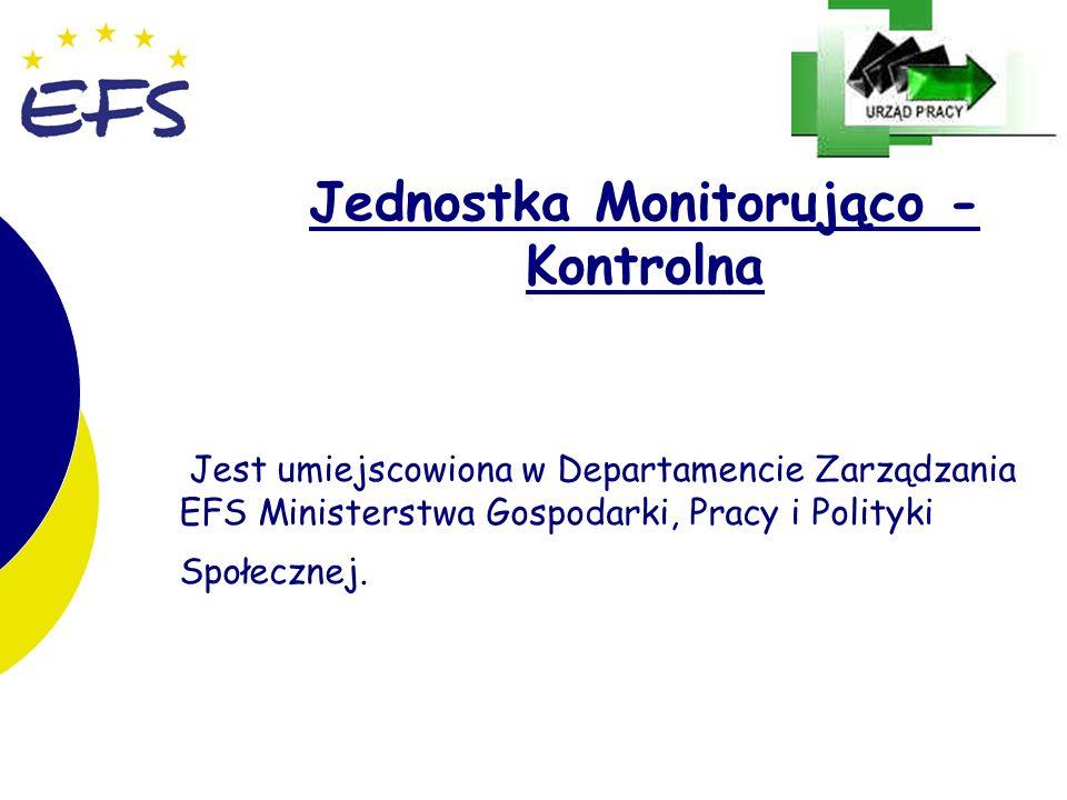 8 8 Zadania Jednostki Monitorująco – Kontrolnej: Gromadzenie danych, sprawdzanie i kontrola wydatków z EFS Monitorowanie i kontrola poprawności zakwalifikowanych wydatków do finansowania z EFS Współpraca przy planowaniu i przeprowadzaniu kontroli pogłębionej i wyrywkowej projektów realizowanych w ramach EFS