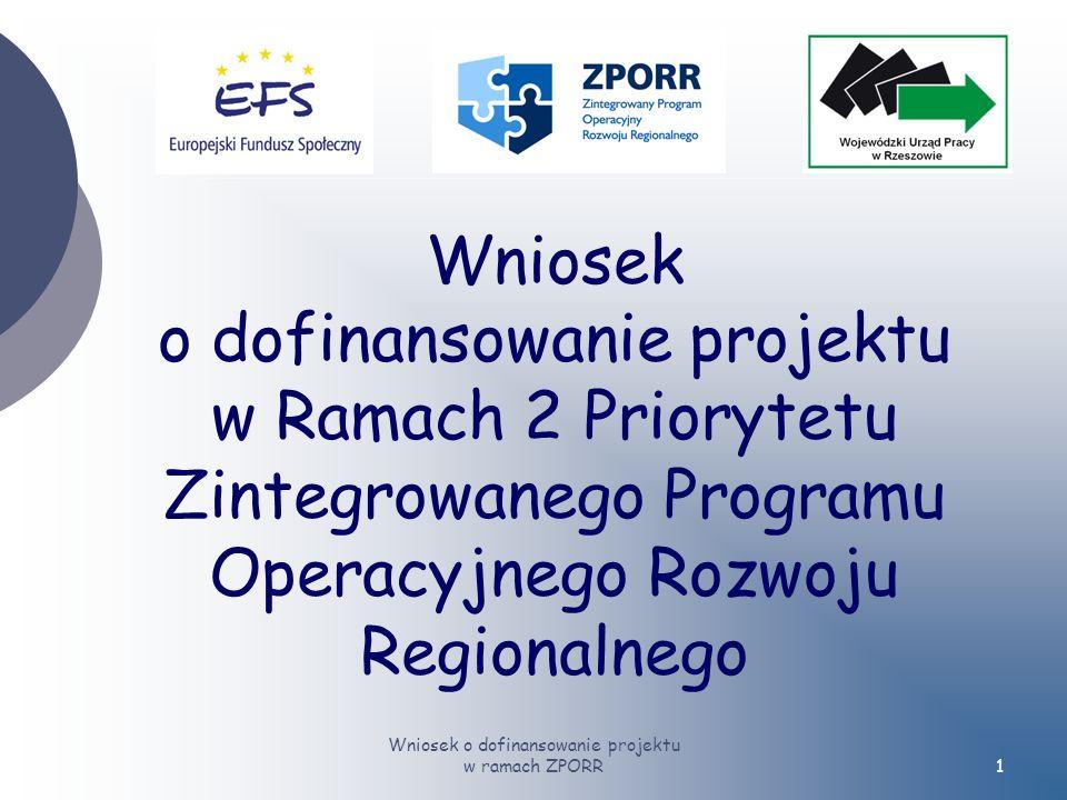 Wniosek o dofinansowanie projektu w ramach ZPORR1 Wniosek o dofinansowanie projektu w Ramach 2 Priorytetu Zintegrowanego Programu Operacyjnego Rozwoju Regionalnego