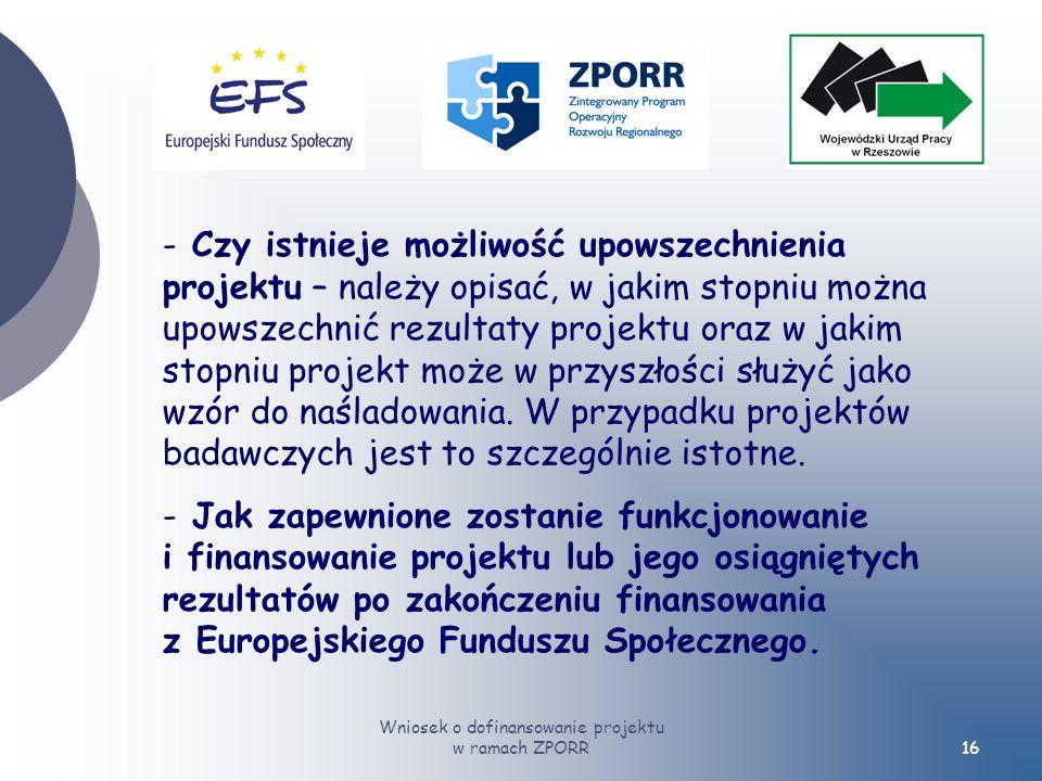 Wniosek o dofinansowanie projektu w ramach ZPORR16 - Czy istnieje możliwość upowszechnienia projektu – należy opisać, w jakim stopniu można upowszechnić rezultaty projektu oraz w jakim stopniu projekt może w przyszłości służyć jako wzór do naśladowania.