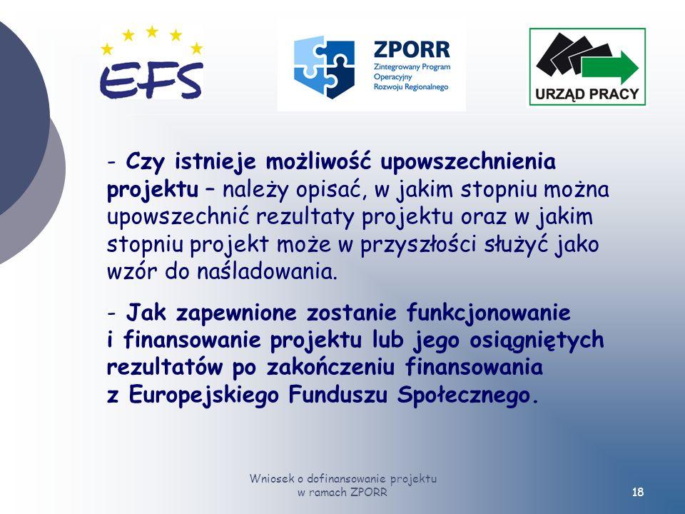 Wniosek o dofinansowanie projektu w ramach ZPORR18 - Czy istnieje możliwość upowszechnienia projektu – należy opisać, w jakim stopniu można upowszechnić rezultaty projektu oraz w jakim stopniu projekt może w przyszłości służyć jako wzór do naśladowania.