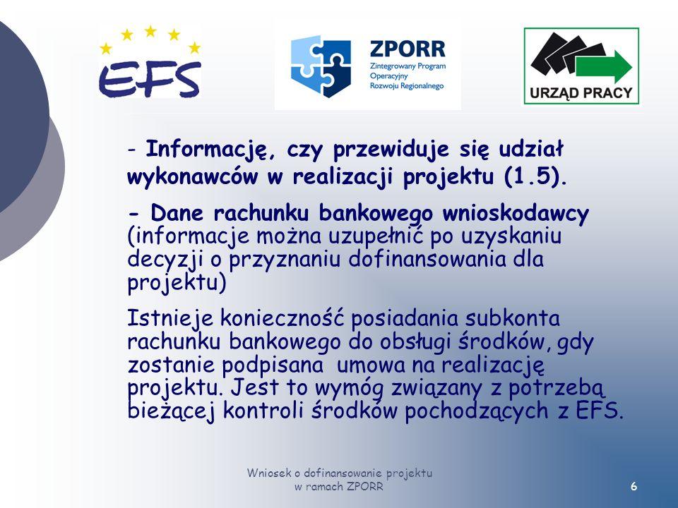Wniosek o dofinansowanie projektu w ramach ZPORR6 - Informację, czy przewiduje się udział wykonawców w realizacji projektu (1.5).