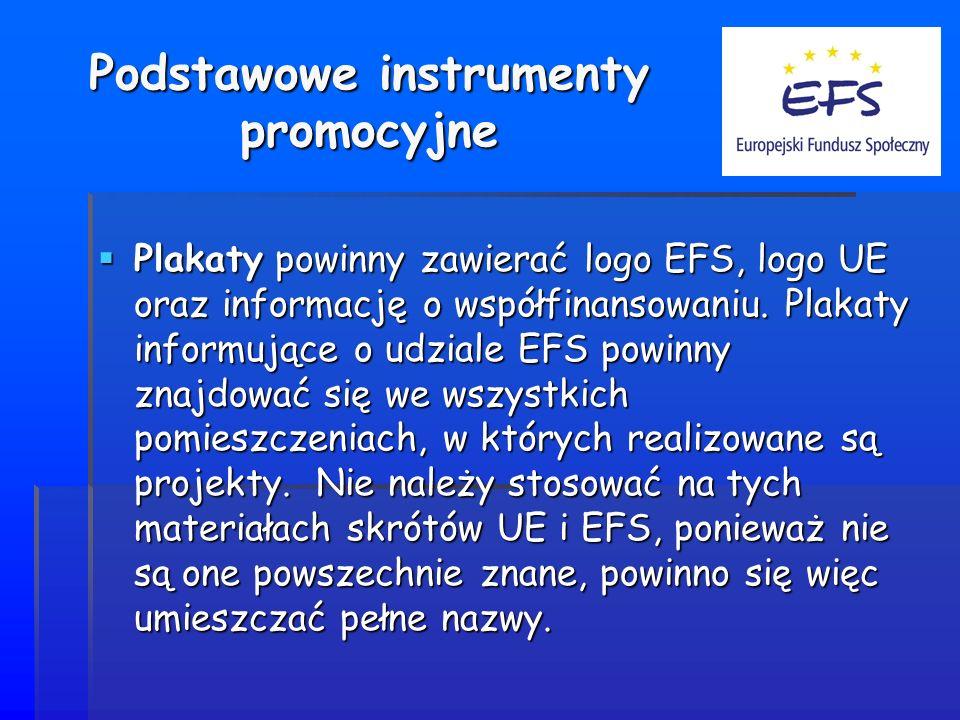 Podstawowe instrumenty promocyjne Plakaty powinny zawierać logo EFS, logo UE oraz informację o współfinansowaniu.