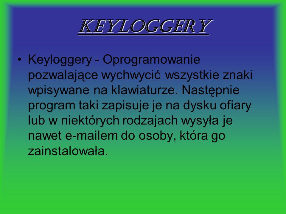 Keyloggery Keyloggery - Oprogramowanie pozwalające wychwycić wszystkie znaki wpisywane na klawiaturze. Następnie program taki zapisuje je na dysku ofi