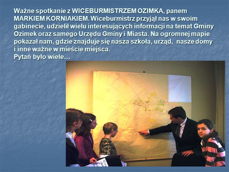 Ważne spotkanie z WICEBURMISTRZEM OZIMKA, panem MARKIEM KORNIAKIEM.