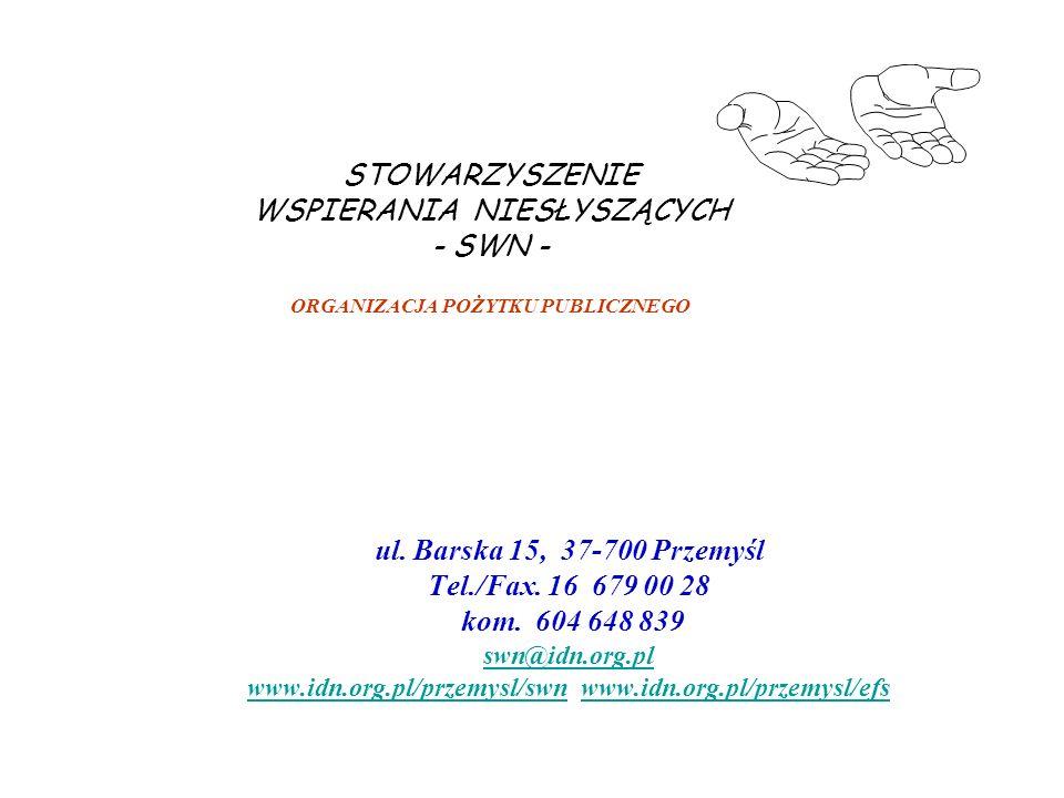 ul. Barska 15, 37-700 Przemyśl Tel./Fax. 16 679 00 28 kom. 604 648 839 swn@idn.org.pl www.idn.org.pl/przemysl/swnwww.idn.org.pl/przemysl/swn www.idn.o