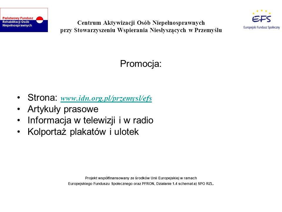 Centrum Aktywizacji Osób Niepełnosprawnych przy Stowarzyszeniu Wspierania Niesłyszących w Przemyślu Promocja: Strona: www.idn.org.pl/przemysl/efs www.