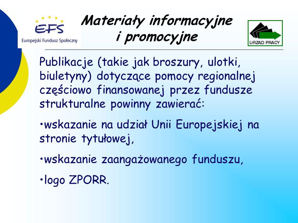 Materiały informacyjne i promocyjne Publikacje (takie jak broszury, ulotki, biuletyny) dotyczące pomocy regionalnej częściowo finansowanej przez fundu