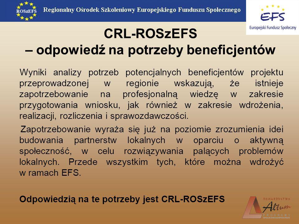 CRL-ROSzEFS – odpowiedź na potrzeby beneficjentów Wyniki analizy potrzeb potencjalnych beneficjentów projektu przeprowadzonej w regionie wskazują, że