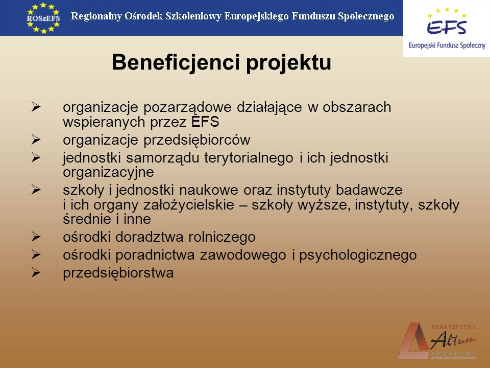 Beneficjenci projektu organizacje pozarządowe działające w obszarach wspieranych przez EFS organizacje przedsiębiorców jednostki samorządu terytorialn