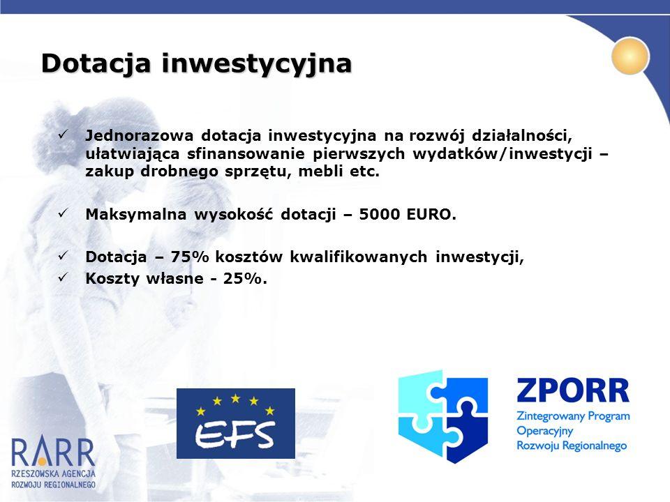 Dotacja inwestycyjna Jednorazowa dotacja inwestycyjna na rozwój działalności, ułatwiająca sfinansowanie pierwszych wydatków/inwestycji – zakup drobneg