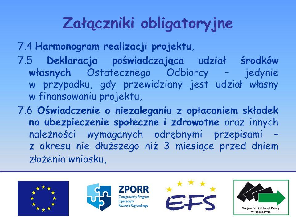Załączniki obligatoryjne 7.4 Harmonogram realizacji projektu, 7.5 Deklaracja poświadczająca udział środków własnych Ostatecznego Odbiorcy – jedynie w