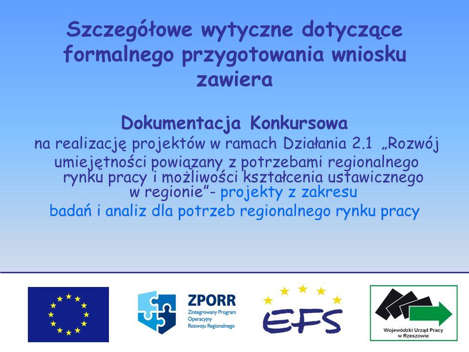 Szczegółowe wytyczne dotyczące formalnego przygotowania wniosku zawiera Dokumentacja Konkursowa na realizację projektów w ramach Działania 2.1 Rozwój
