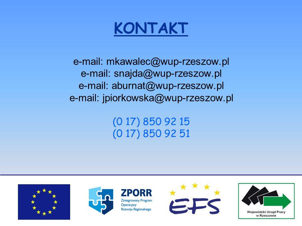 KONTAKT e-mail: mkawalec@wup-rzeszow.pl e-mail: snajda@wup-rzeszow.pl e-mail: aburnat@wup-rzeszow.pl e-mail: jpiorkowska@wup-rzeszow.pl (0 17) 850 92
